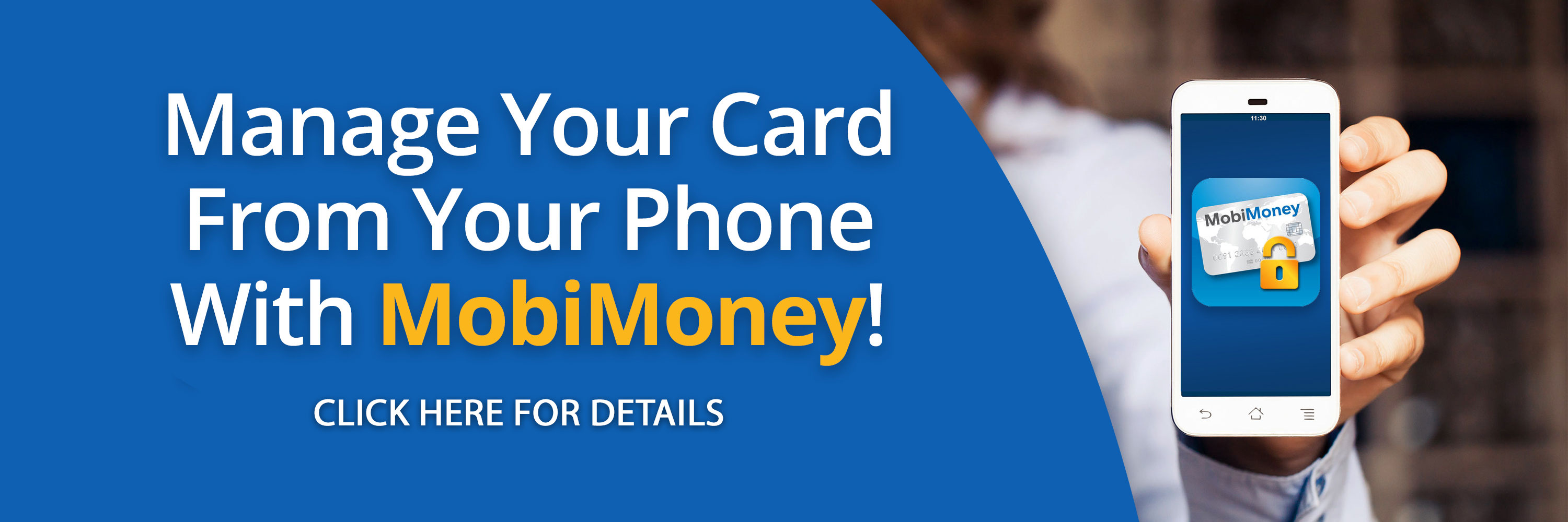 Manage your card from your phone with MobiMoney!